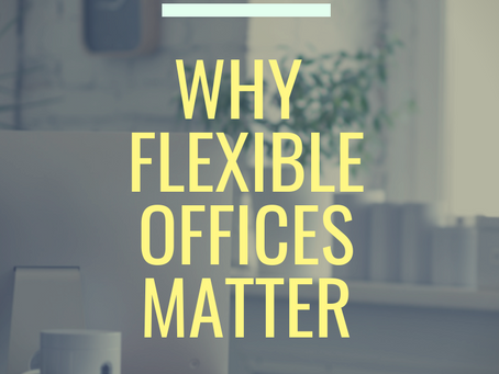 Why Flexible Office Spaces Matter