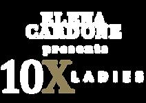 Elena-Cardone-presents-10X-Ladies-2.png