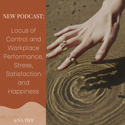Locus of Control and Workplace Performance, Stress, Satisfaction and Happiness