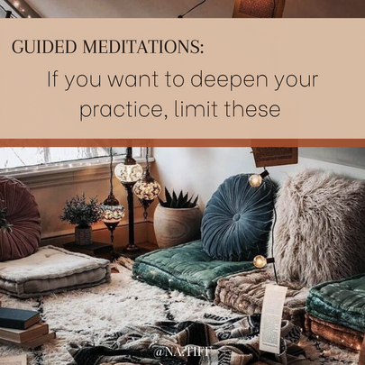 Guided Meditations: If you want to deepen your practice, limit these