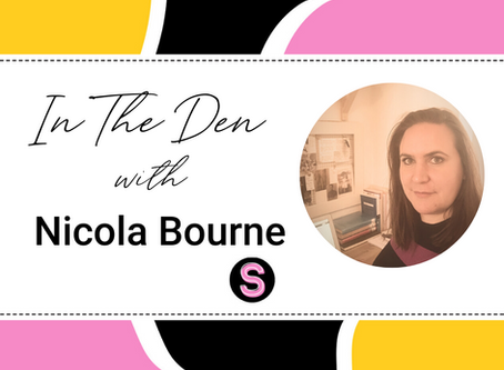 In the Den with.... Nicola Bourne