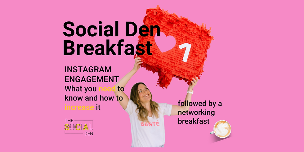 INSTAGRAM ENGAGEMENT SOCIAL DEN BREAKFAST