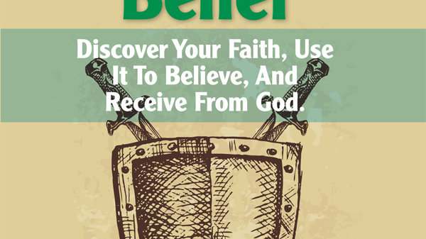 It's By Faith Through Belief: Discover Your Faith, Use It To Believe, And Receiv