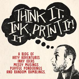 Think It, Ink It, Print It!