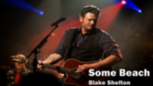 some beach, blake shelton, country