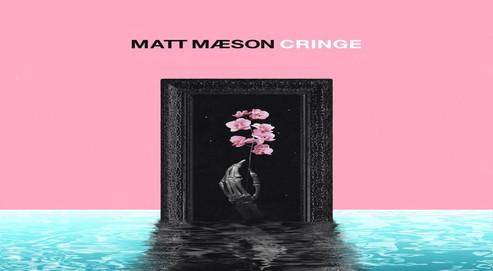 Cringe - Mat Maeson.jpg