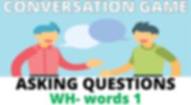 CONVERSATION GAMEN ASKING QUESTIONS WH 1