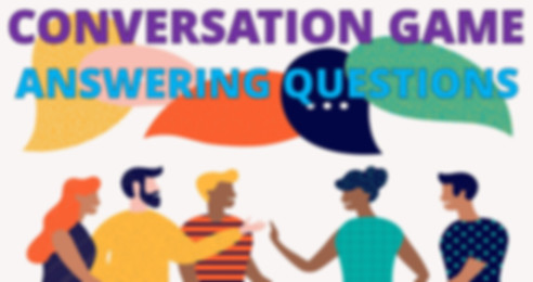 The conversation game - answering questi