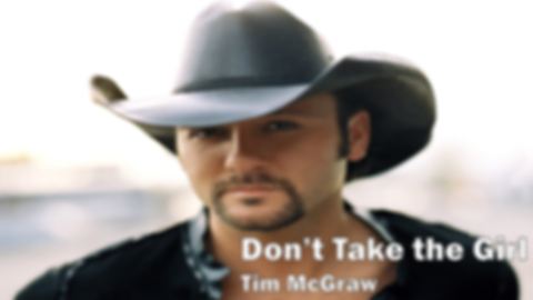 tim mcgraw, dont take the girl