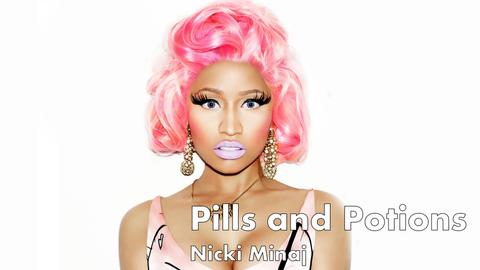 niki minaj, pills and potions