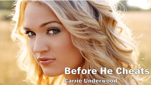 carrie underwood, before he cheats