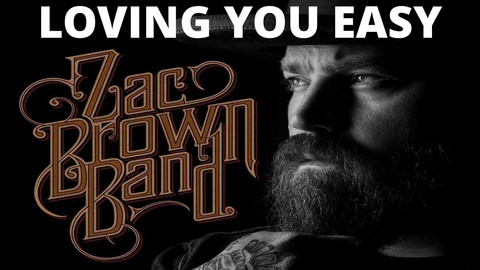 Loving you easy by Zac Brown Band.jpg