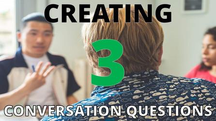 creating 3 conversation questions.jpg