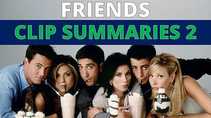 Friends Clip Summaries 2.jpg