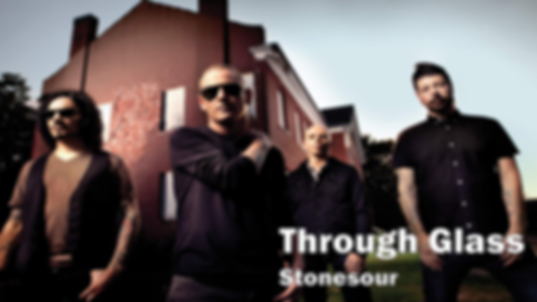 stonesour, through glass