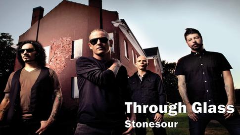 stonesour, through glass