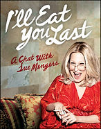 I'll Eat You Last: A Chat With Sue Mengers - Broadway
