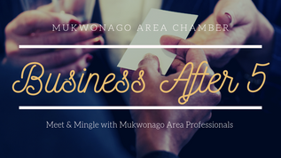 Mukwonago Chamber Business After 5