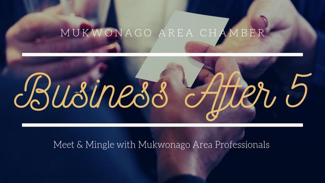 Mukwonago Chamber Business After 5