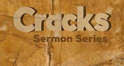 Cracks Sermon Series.jpg