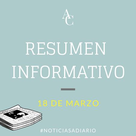 RESUMEN INFORMATIVO DEL JUEVES 18 DE MARZO DE 2021