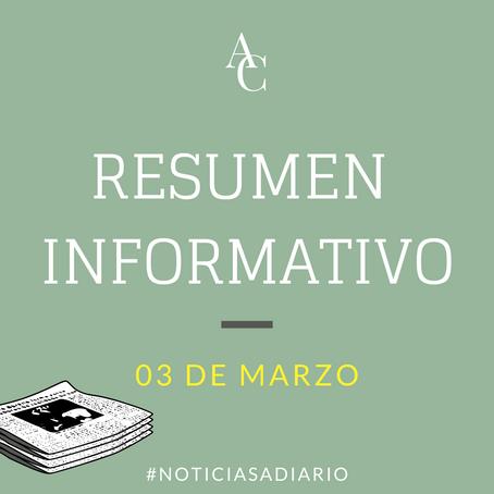 RESUMEN INFORMATIVO DEL MIÉRCOLES 3 DE MARZO 2021