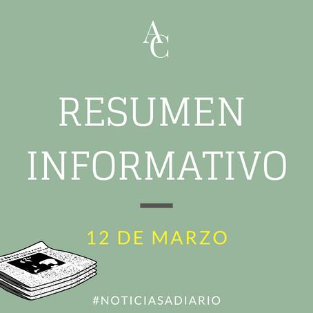 RESUMEN INFORMATIVO DEL VIERNES 12 DE MARZO DEL 2021