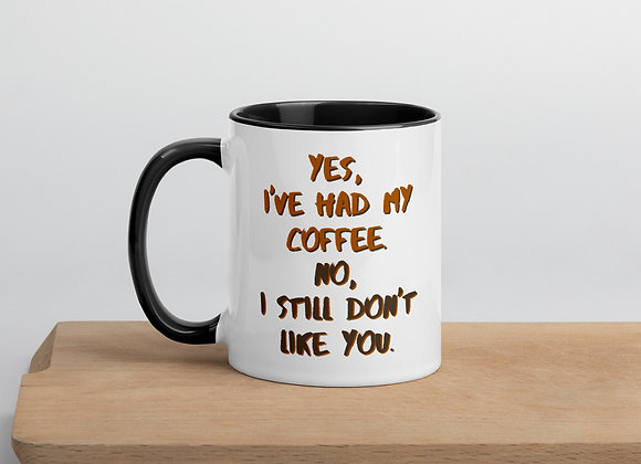 I've Had My Coffee Mug