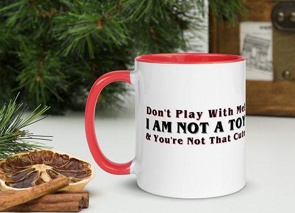 I Am Not A Toy Mug