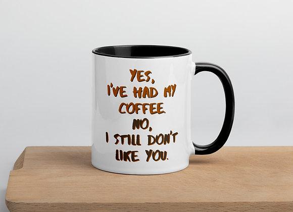 I've Had My Coffee Mug