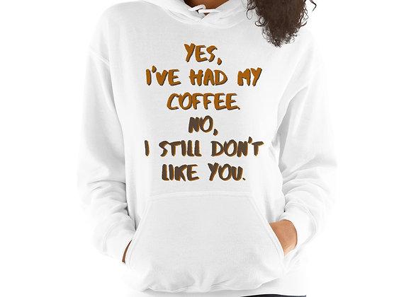 I've Had My Coffee Hoodie