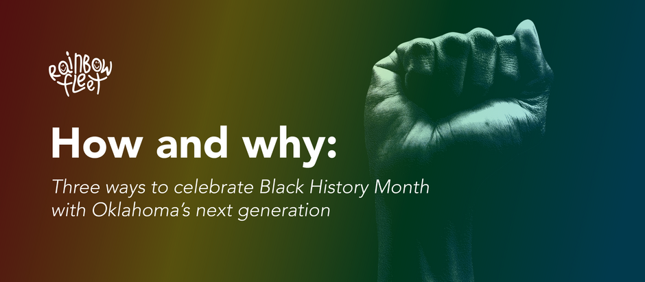 How and why: Three ways to celebrate Black History Month with Oklahoma's next generation