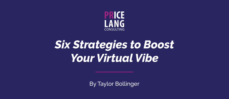 Six Strategies to Boost Your Virtual Vibe