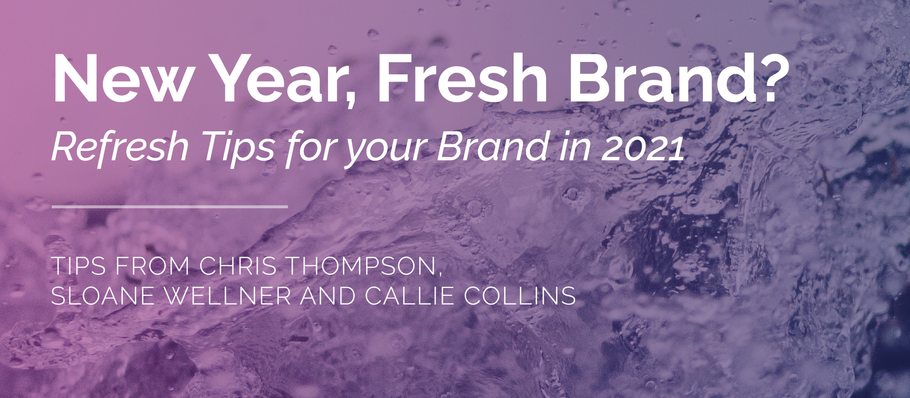 Refresh Tips for your Brand in 2021