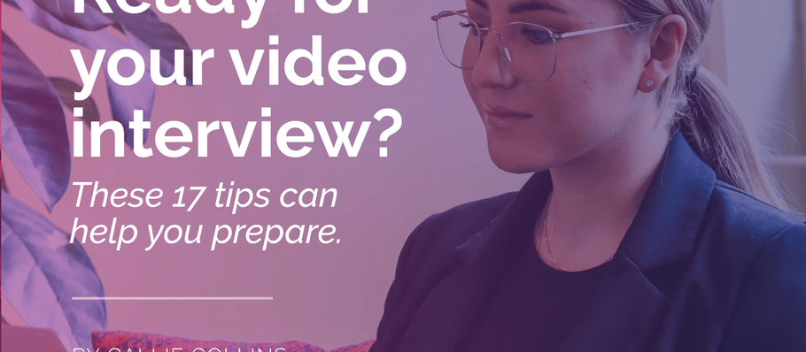 Ready for your video interview? These 17 tips can help you prepare.