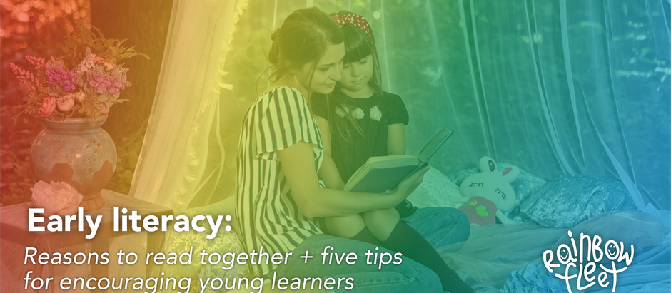 Early literacy: Reasons to read together + five tips for encouraging young learners
