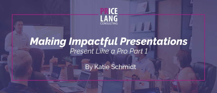 Making Impactful Presentations: Presenting Like a Pro Part 1