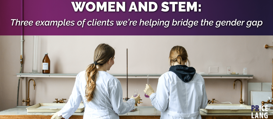 Women and STEM: Three examples of clients we're helping bridge the gender gap
