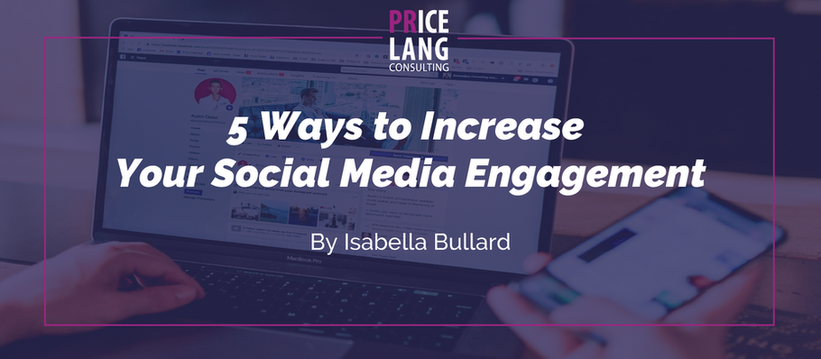 5 Ways to Increase Your Social Media Engagement