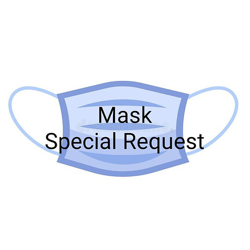 Mask Special Request