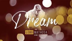DREAM THE LEBO MATHOSA STORY