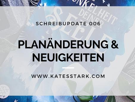 Planänderungen und wichtige Neuigkeiten | Schreibupdate 006