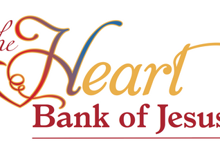 The Heart Bank of Jesus...