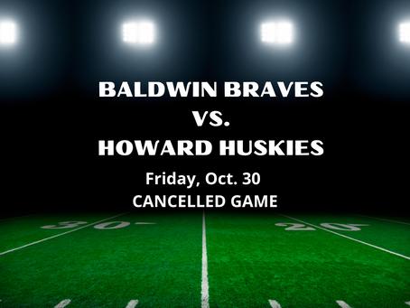 Baldwin Braves VS Howard Huskies Cancelled Game