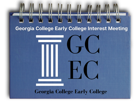 Georgia College Early College Interest Meeting