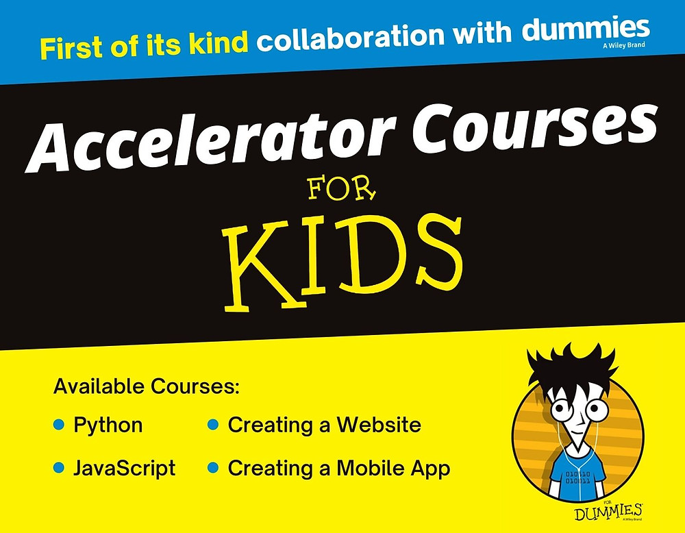 The Dummies Series Accelerator Courses are a great, kid-friendly way to introduce these skills to kids aged as young as 9 years old.