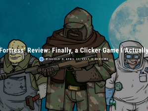 iFanzine: 'Final Fortress' Review: Finally, a Clicker Game I Actually Love!