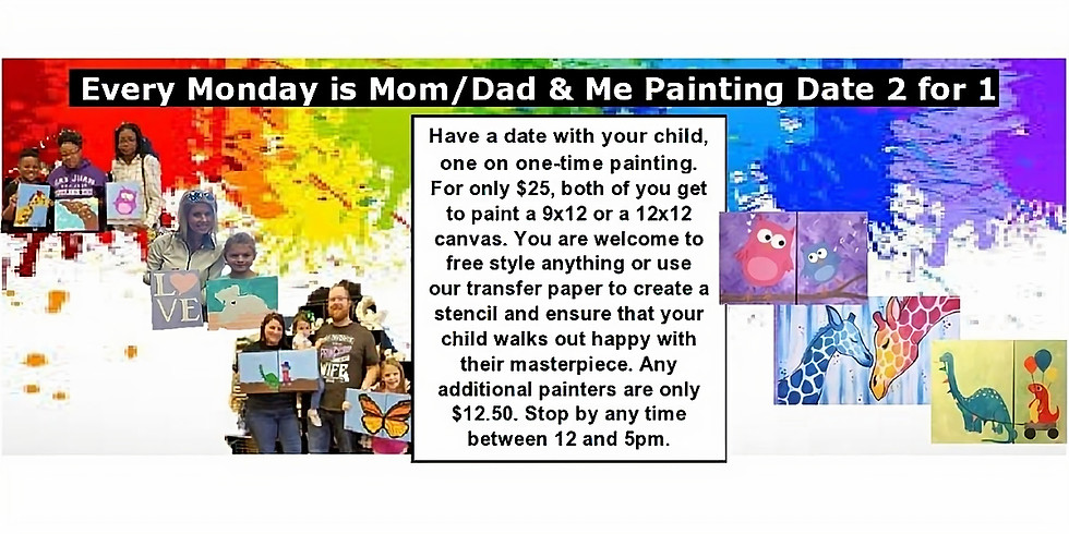 Mom/Dad & Me Painting Date 2 for 1