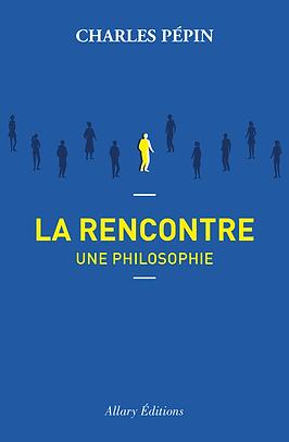 Couverture La Rencontre_Charles Pépin_A