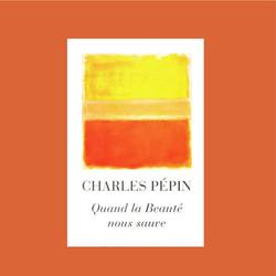 Quand la beauté nous sauve, livre de Charles Pépin